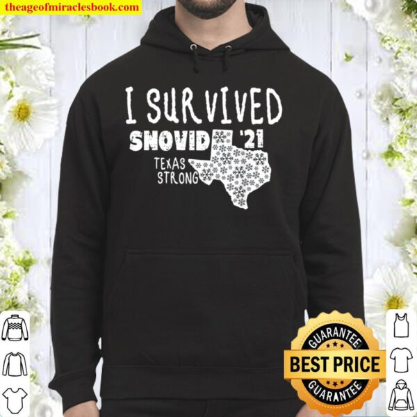 I Survived Snovid _21 Winter 2021 Texas Strong Hoodie