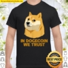 In Dogecoin We Trust Crypto Cryptocurrency Shirt