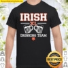 Irish Drinking Team Shirt, St Patricks Day Shirt