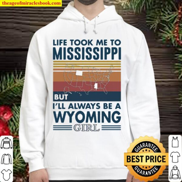 Life Took Me To Mississippi But I'll Always Be A Wyoming Girl Vintage Hoodie