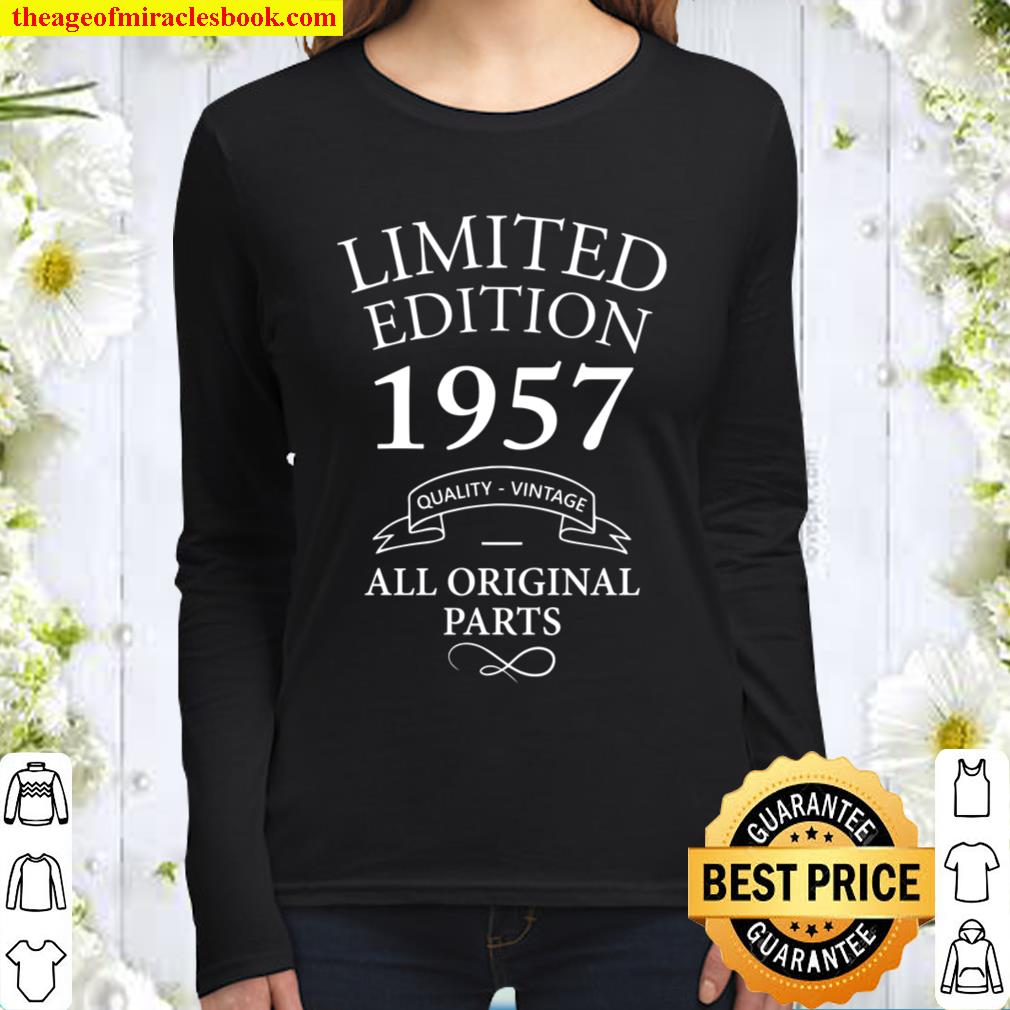 Limited Edition 1957 Birthday Present T Shirt, Funny Bday Gifts for Me Women Long Sleeved