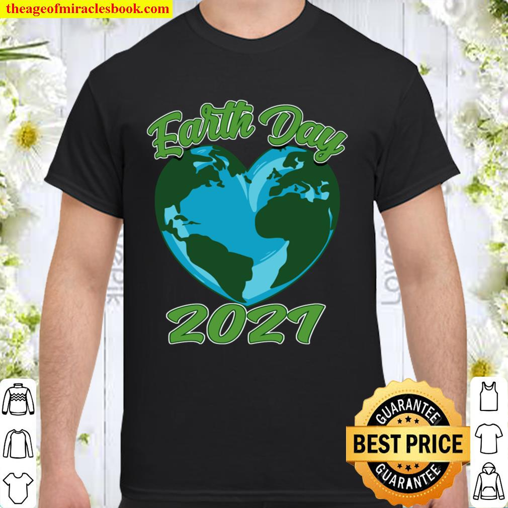 Love Mother Earth - Earth Day 2021 Shirt