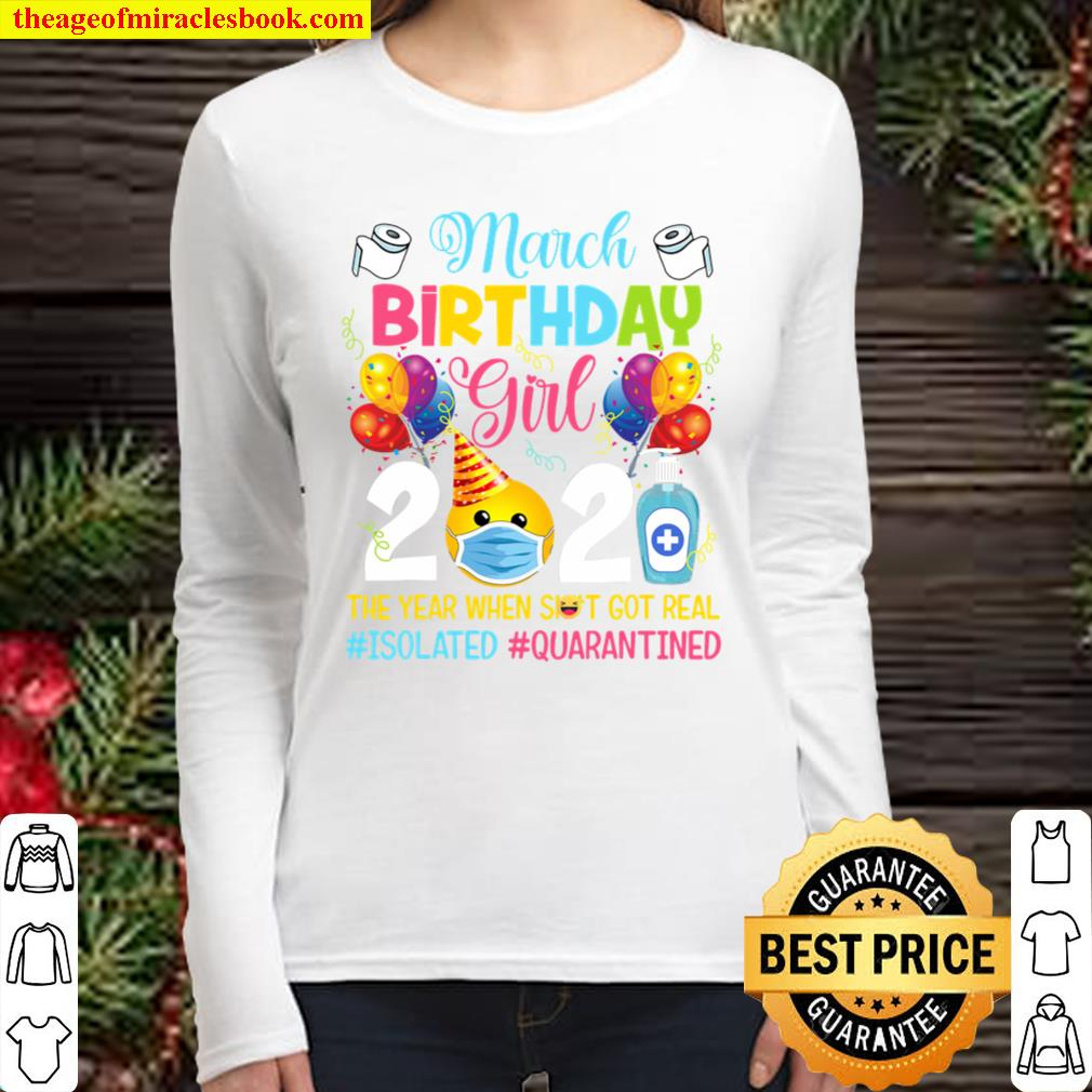 MARCH BIRTHDAY GIRL 2021 THE YEAR WHEN GOT REAL Women Long Sleeved