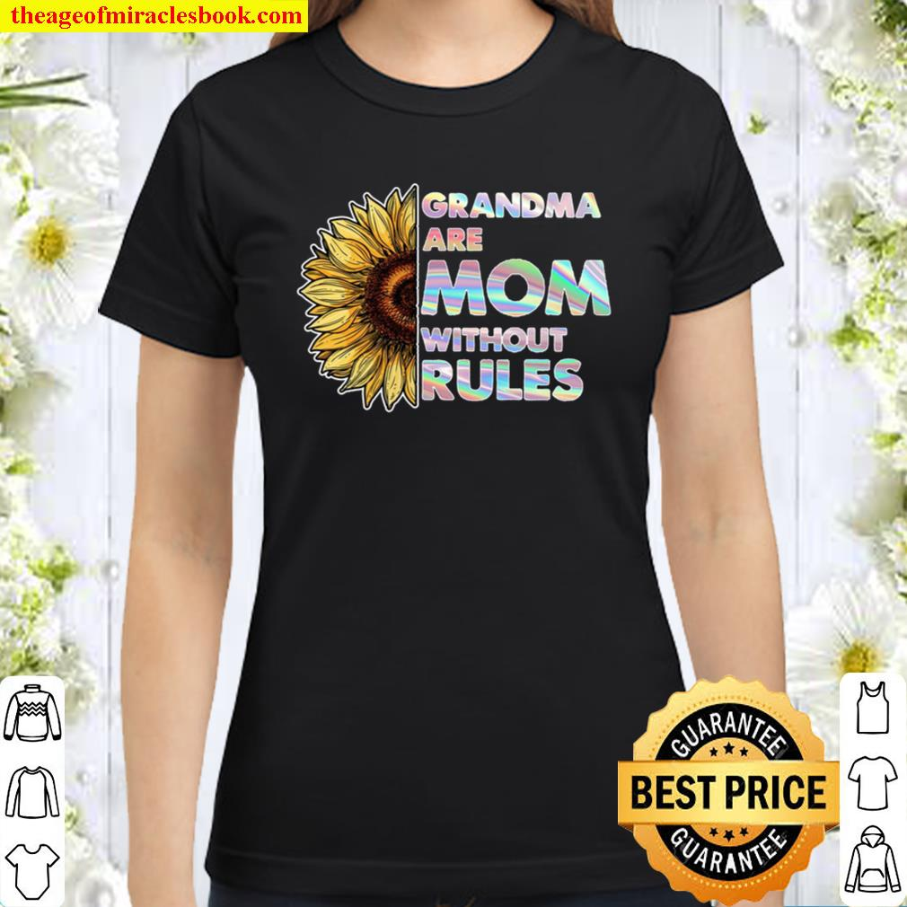 Nana Like A Mom Only Without The Rules Mother Day Lovely Awesome Gift Classic Women T-Shirt