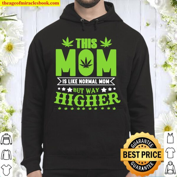 Official This Mom Is Like Normal Mom But Way Higher Hoodie