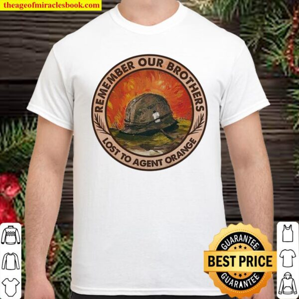 Remember our brothers lost to agent orange Shirt