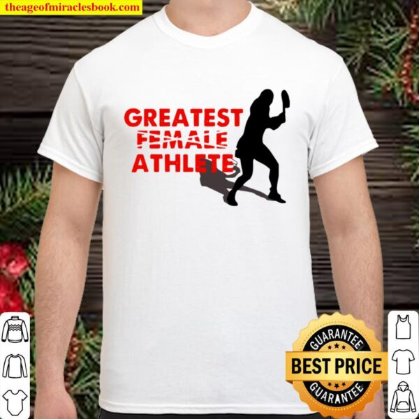 Serena Williams Greatest Female Athlete Shirt