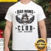 Skull bad moms club wine provided Shirt