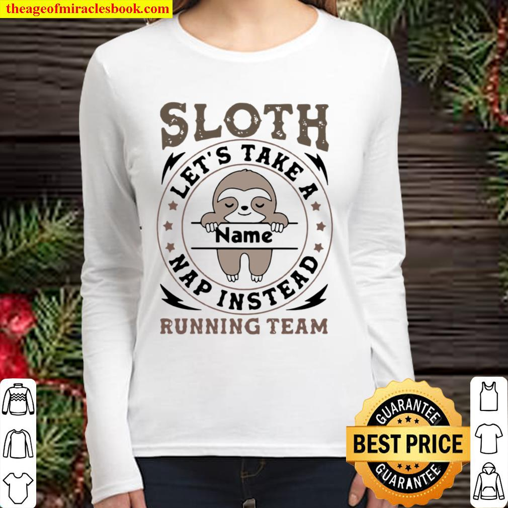 Sloth Let's Take A Name Nap Instead Running Team Stars Women Long Sleeved