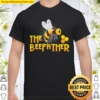 The Beefather For Beekeepers Saves The Bee With Beekeeping Shirt
