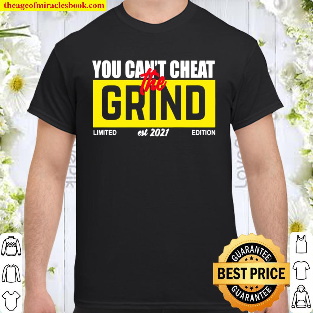 You can't cheat grind 2021 Shirt