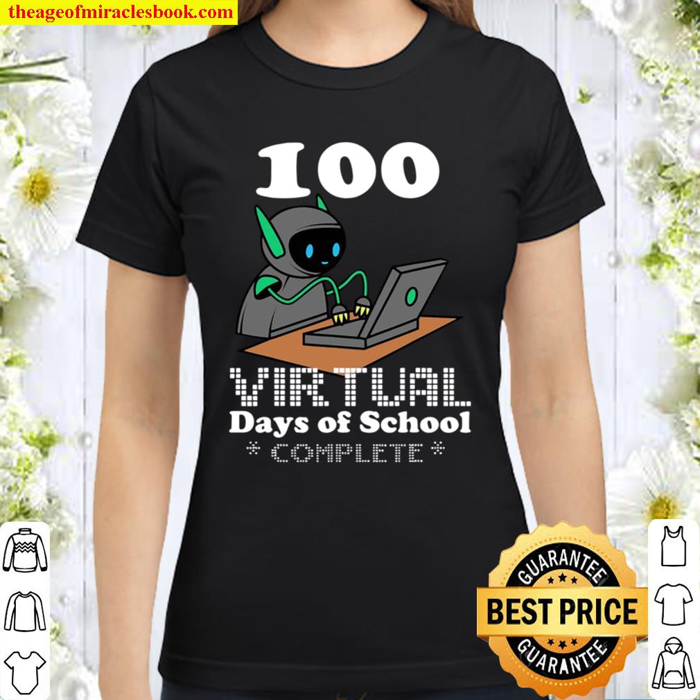 100 Virtual Days Of School Remote Learning Elearning Quote Classic Women T-Shirt