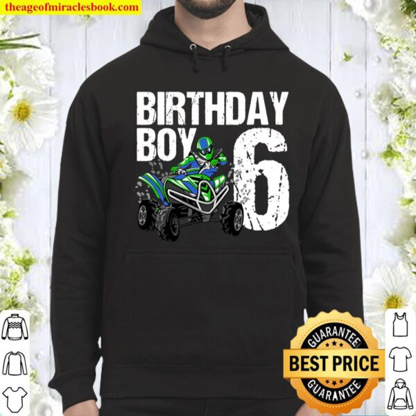 6 Years Old Quad Birthday Party Theme Atv 4 Wheeler 6Th Gift Hoodie