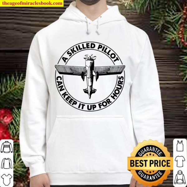 A Skilled Pilot Can Keep It Up For Hours Hoodie