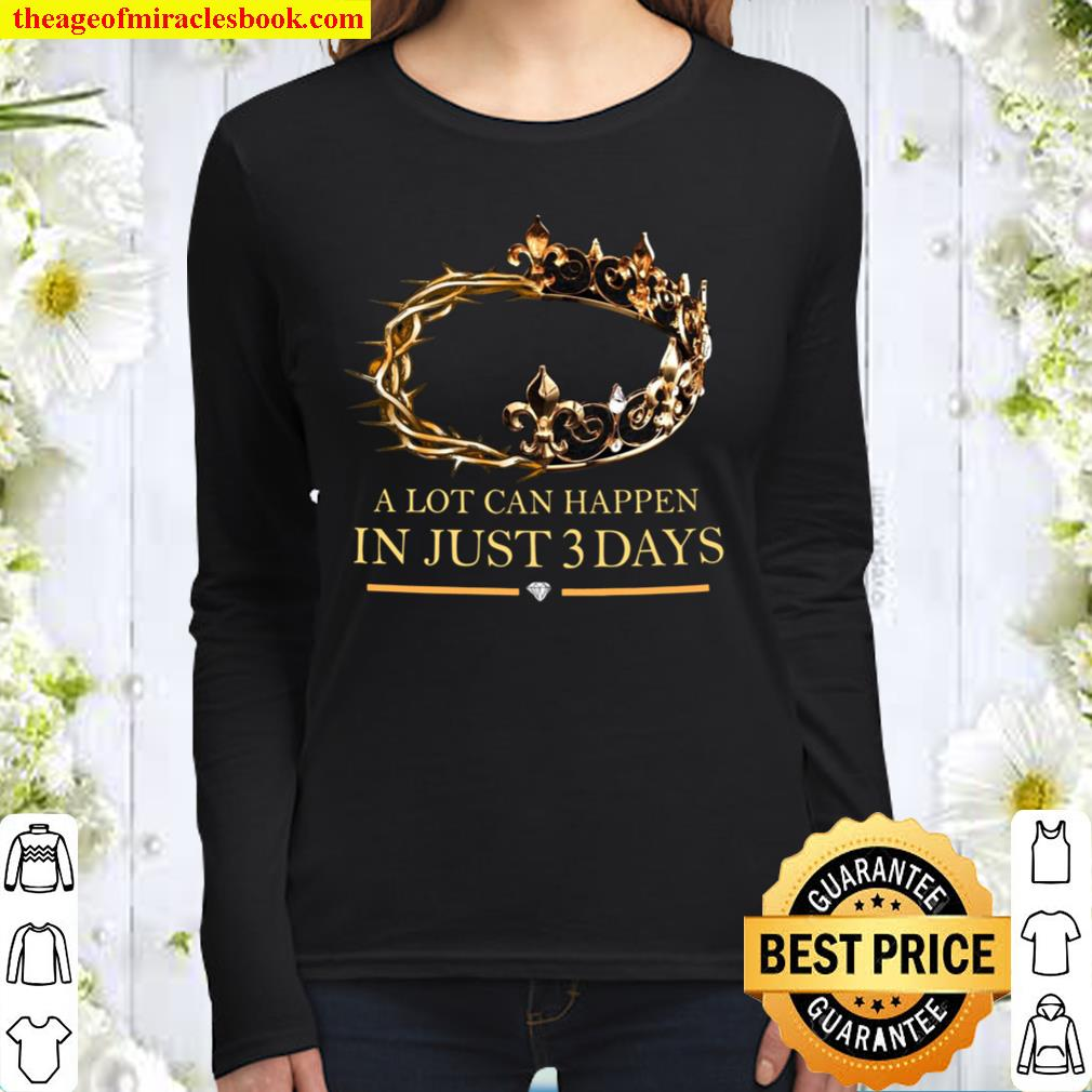 A lot can happen in just 2 days Women Long Sleeved