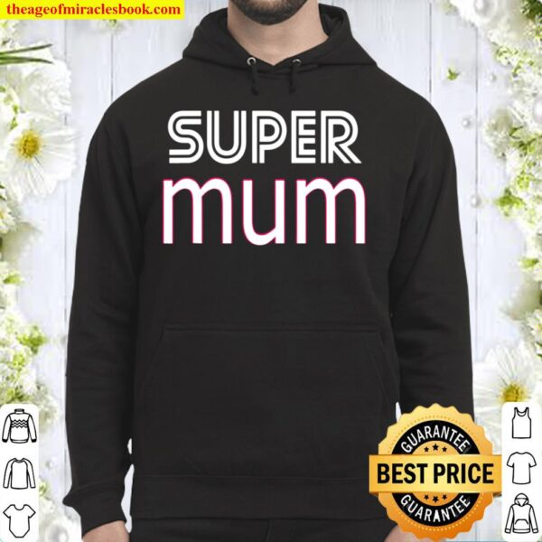 American Mothers Day Stuff Mom Clothing Apparel Super Mum Hoodie