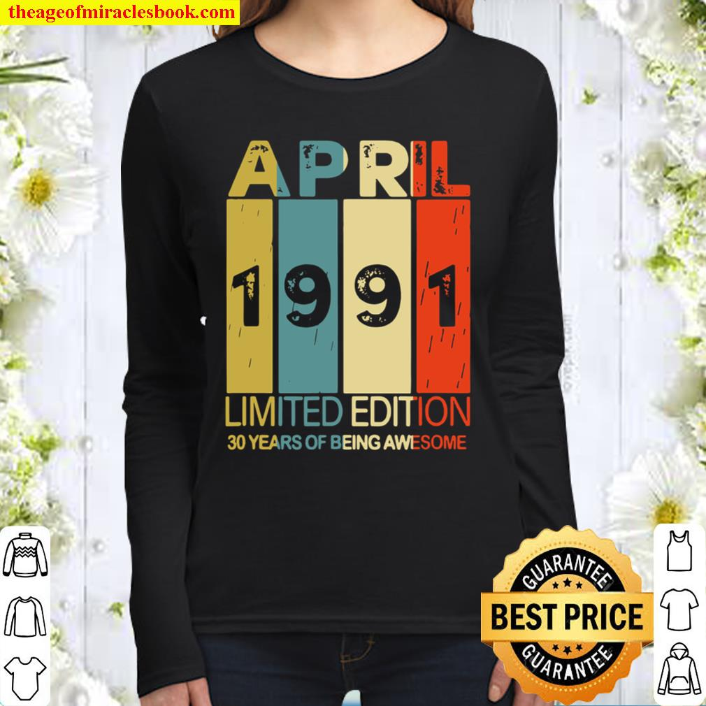 April 1991 limited edition 30 years of being awesome Women Long Sleeved