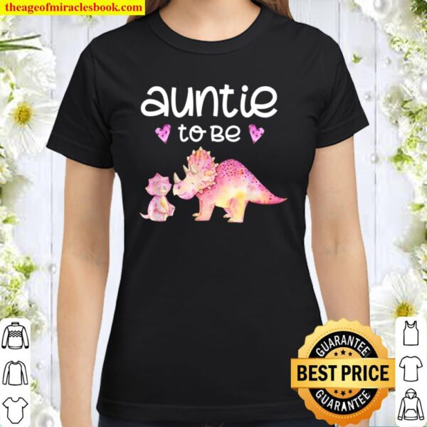 Auntie To Be Dinosaur Baby Shower For Girl Classic Women T-Shirt