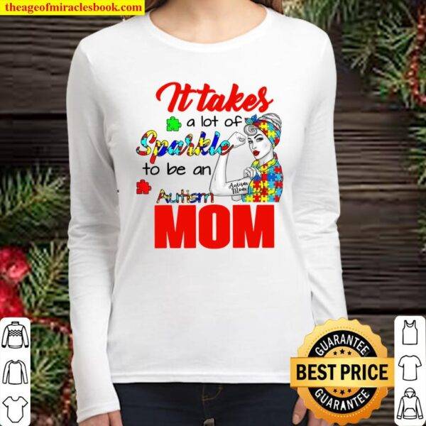 Autism Awareness Mom It Takes A Lot Of Sparkle To Be Women Long Sleeved