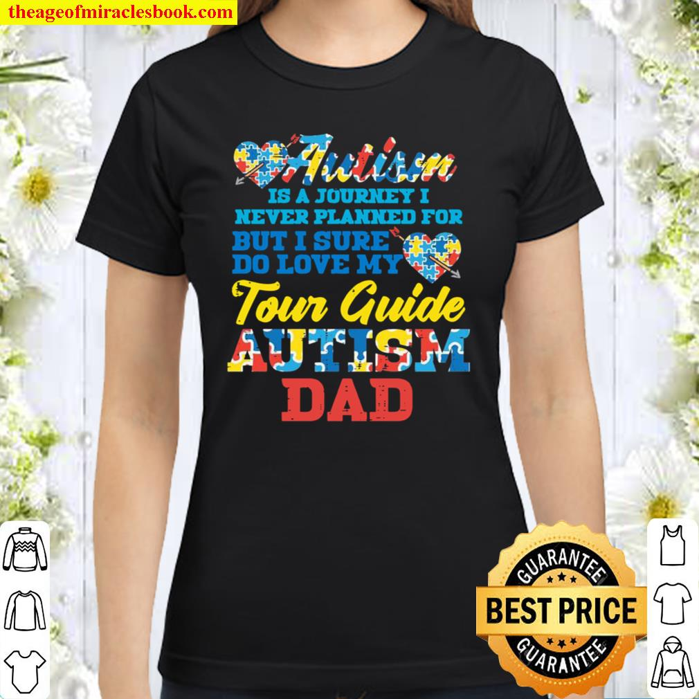Autism Journey Never Planned Tour Guide Dad Awareness Classic Women T-Shirt