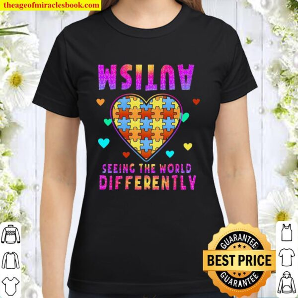 Autism Seeing The World Differently Classic Women T-Shirt