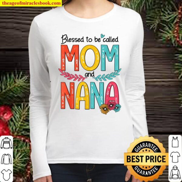 Blessed To Be Called Mom And Nana Floral Mother's Day 2021 Women Long Sleeved