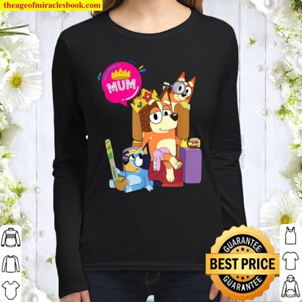 Bluey Mom Dad Queen For Family Women Long Sleeved