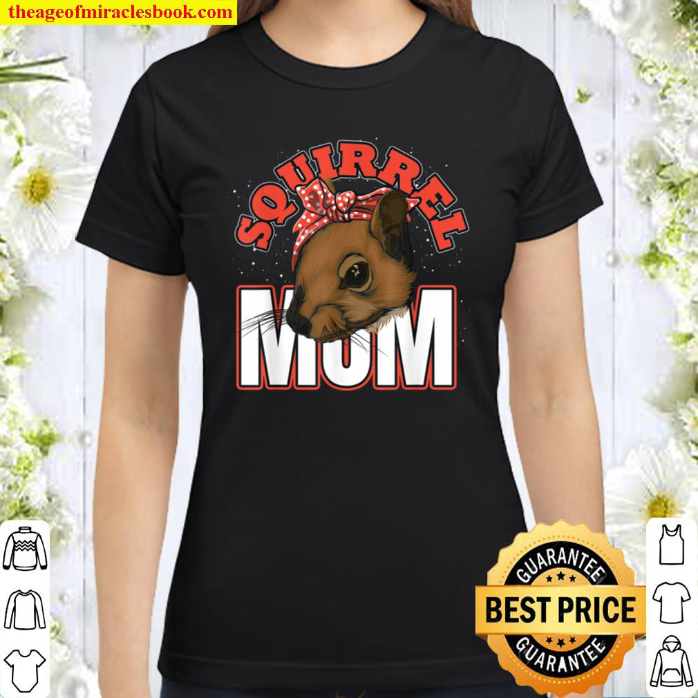 Cute Wild Animal Mom Forest Mothers Day Gift Squirrel Classic Women T-Shirt