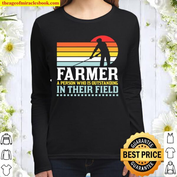 Farmer a person who is outstanding in their field Women Long Sleeved