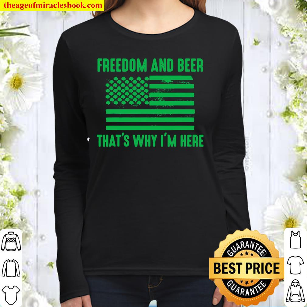 Freedom and beer that_s why I_m here Women Long Sleeved