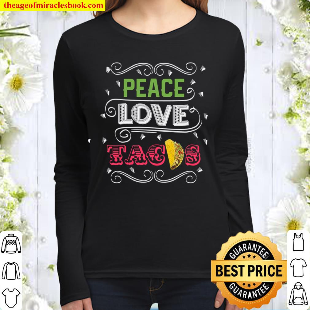 Fun Peace Love Tacos,, and Cool Tacos Women Long Sleeved