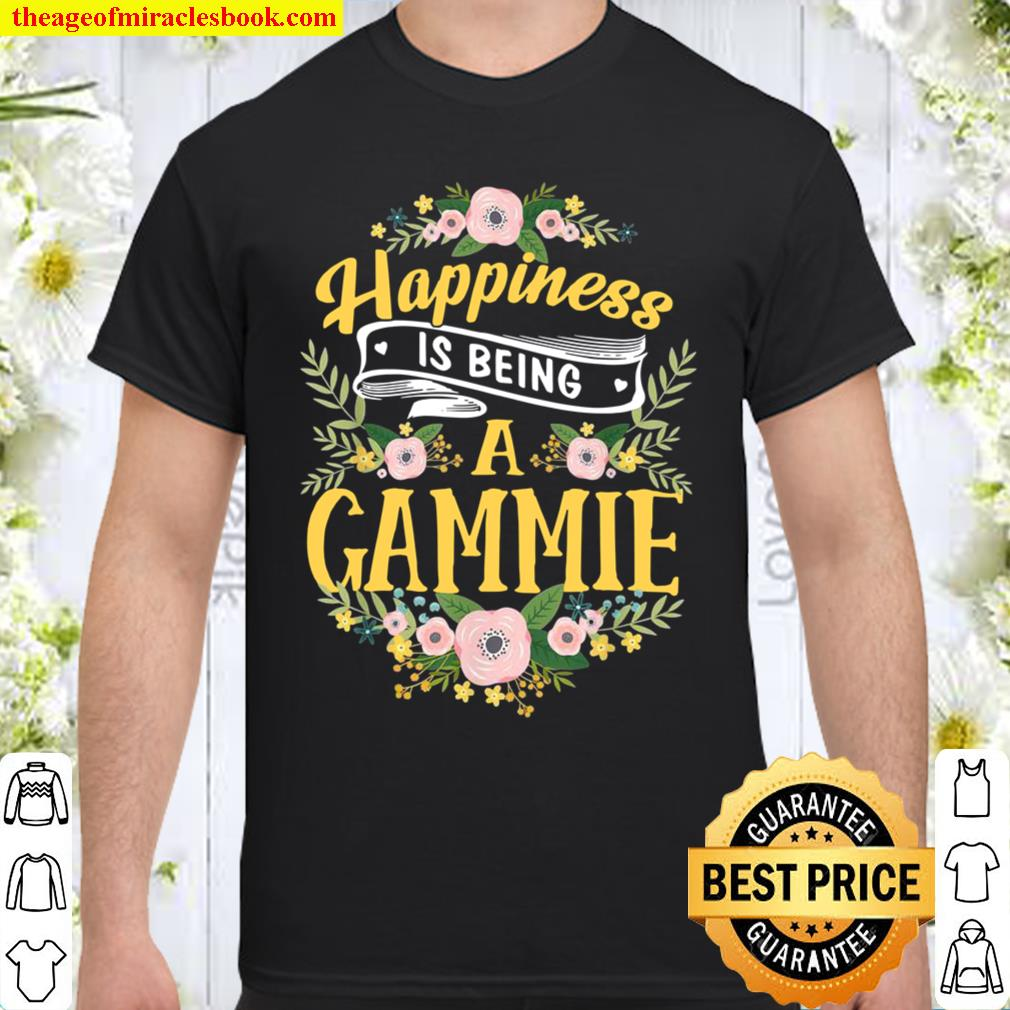 Happiness Is Being A Gammie Mother's Day Shirt