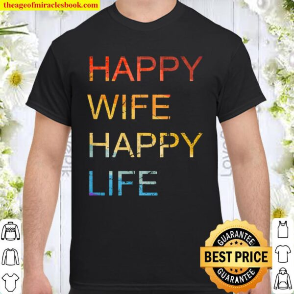 Happy wife happy life for husbands Shirt