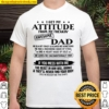 I Get My Attitude From My Freakin Awesome Dad Shirt