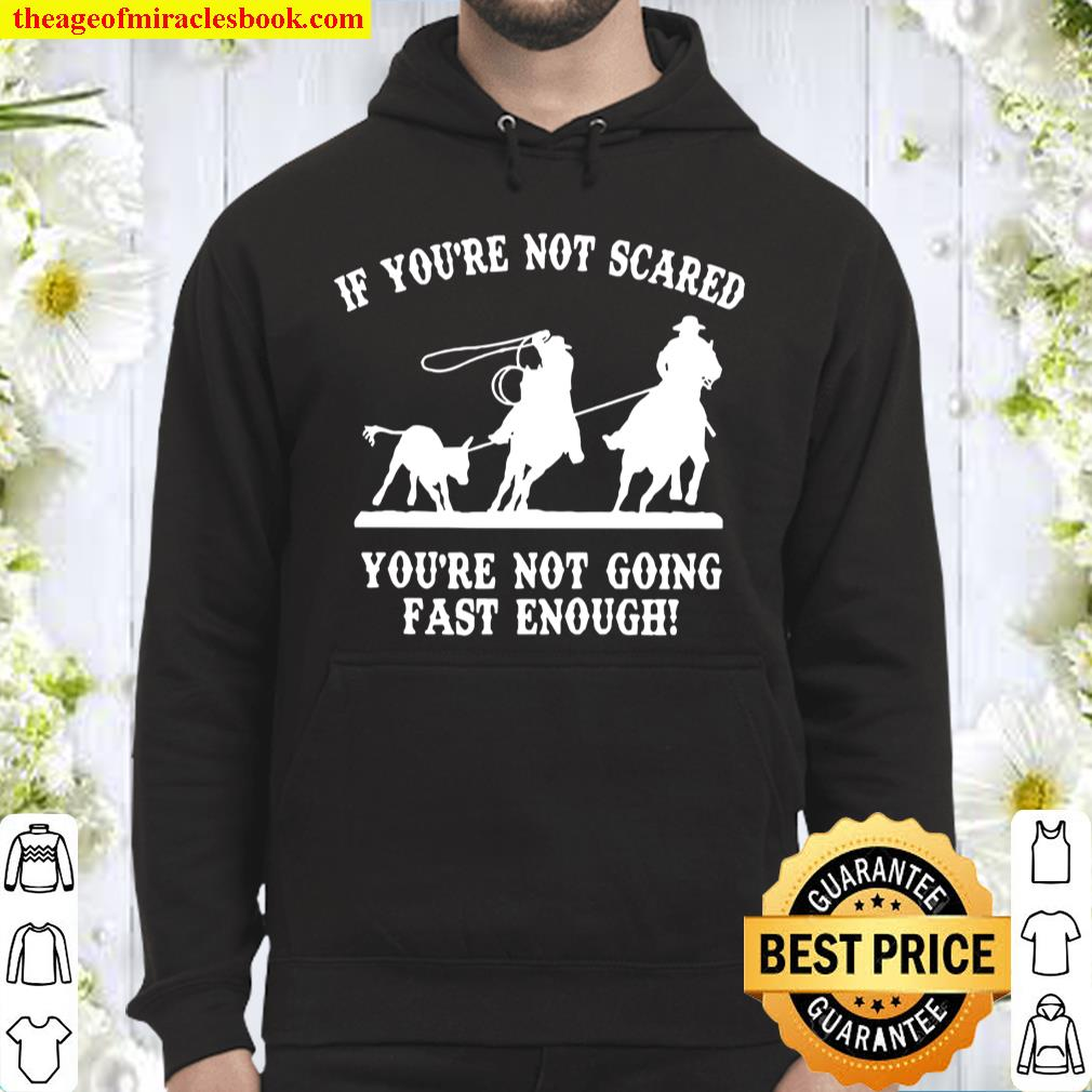 If you're not scared you're not going fast enough Hoodie