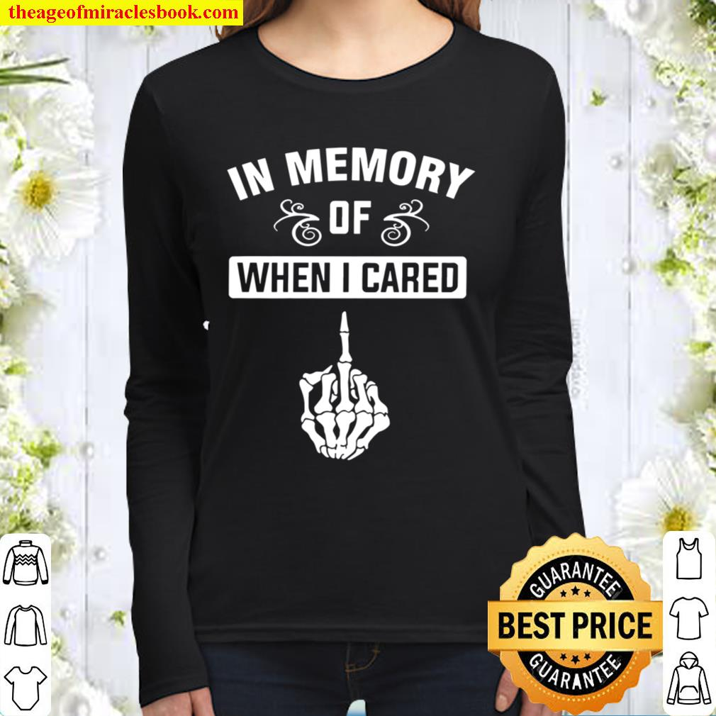 In Memory Of When I Cared Women Long Sleeved