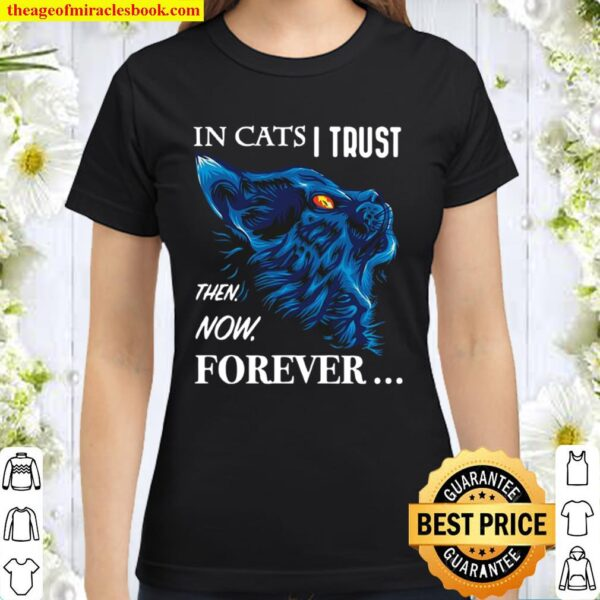 It Cats I Trust Then Now Forever Cat Blue Classic Women T-Shirt