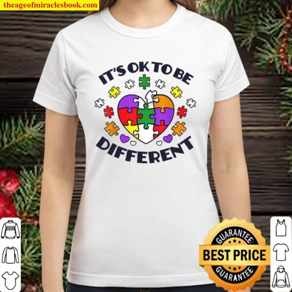 It's Ok To Be Different Raise Autism Awareness Classic Women T-Shirt