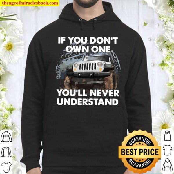 Jeep If you don't own one you'll never understand Hoodie