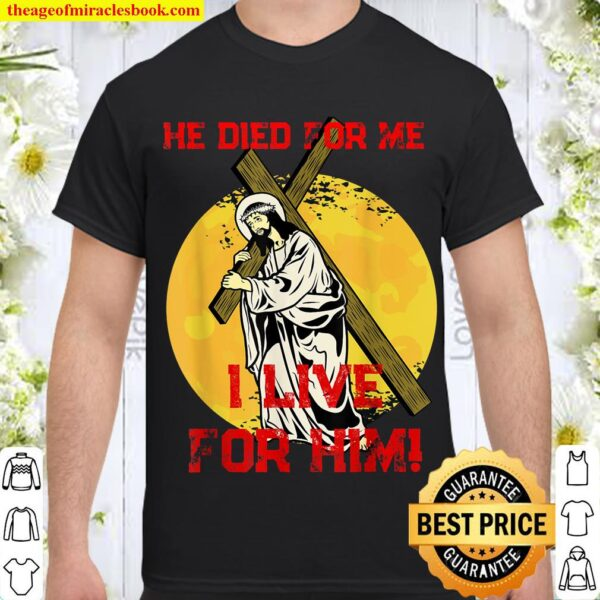Jesus Died For Me Good Friday Easter Sunday Shirt