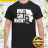 Kant Anthropology Question – What Can I Know Shirt