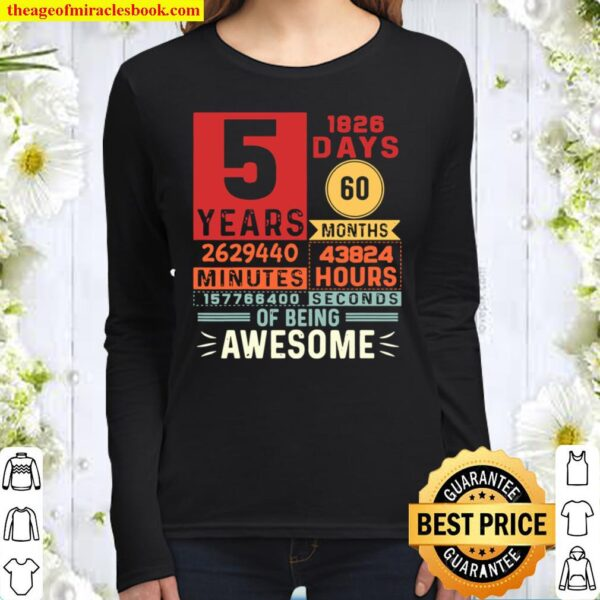 Kids Five Years of Being Awesome 5 Years Old 5th Birthday Women Long Sleeved