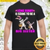 Kids Some Bunny Is Going To Be A Sister Easter Big Sister Shirt