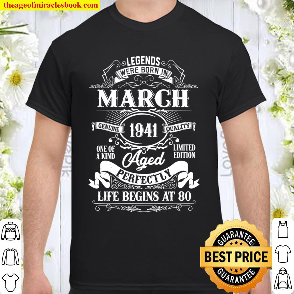 Legends Were Born In March 1941 80th Birthday Gift Shirt