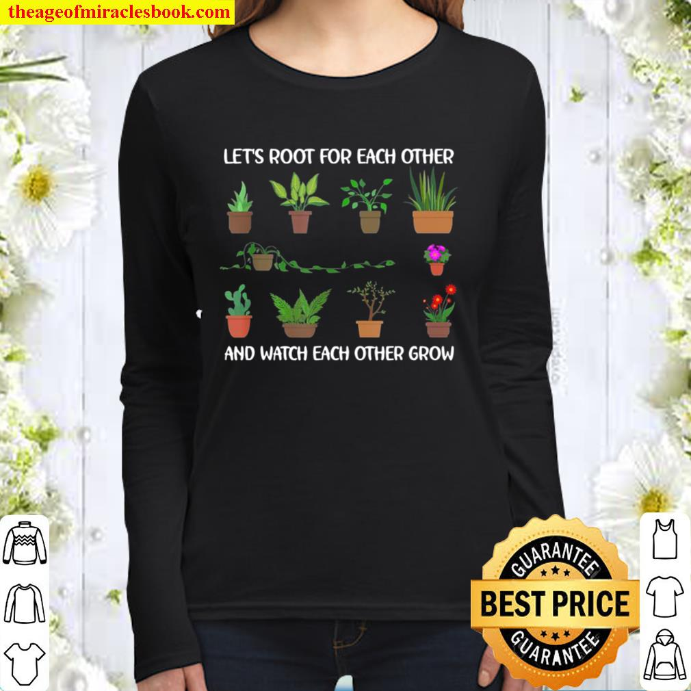 Let's Root For Each Other And Watch Each Other Grow Women Long Sleeved