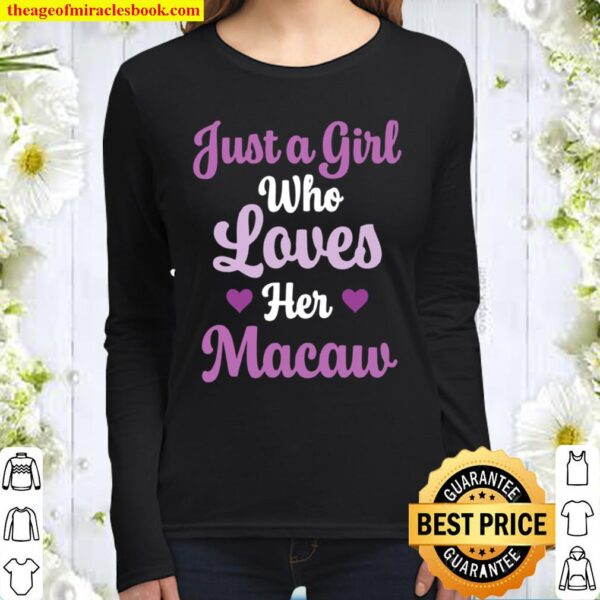 Macaw Design Who Love Their Macaw Women Long Sleeved