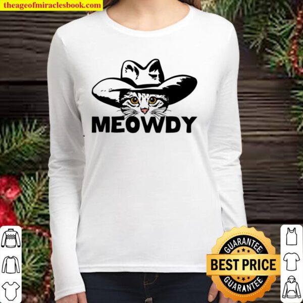 Meowdy Mashup Between Meow and Howdy Women Long Sleeved