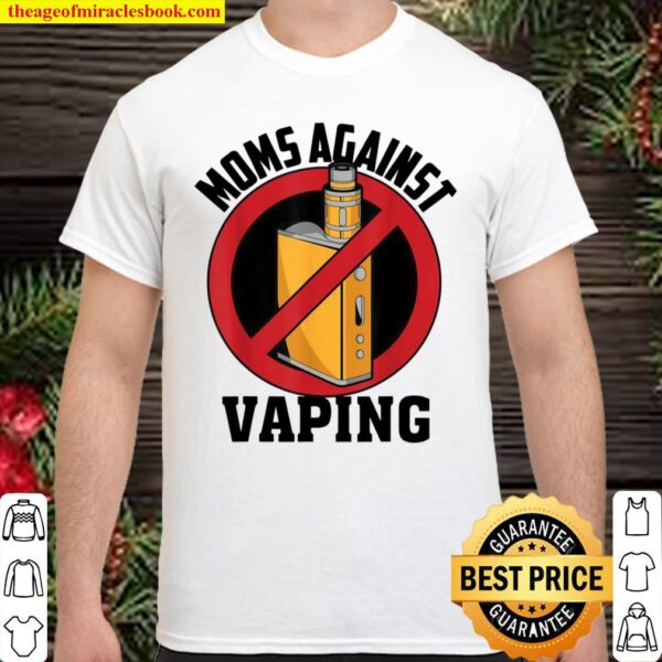 Moms Against Vaping Cute NonSmokers Campaign Shirt