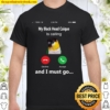 My black head caique is calling and i must go Shirt
