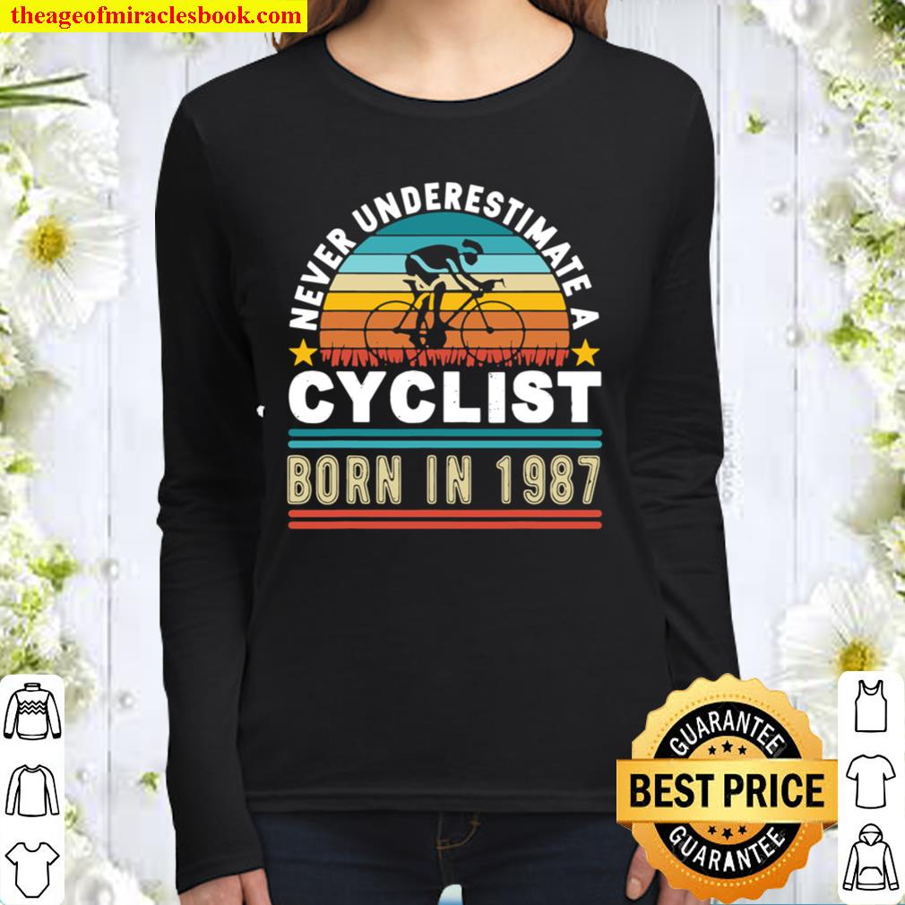 Never underestimate a cyclist born in 1987, 34th Birthday Women Long Sleeved